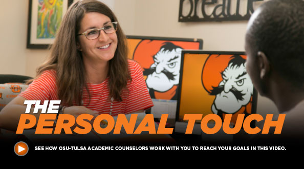 The Personal Touch - See how OSU-Tulsa academic counselors work with you to reach your goals in this video